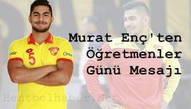 Murat Enç unutmadı