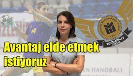 """Esra Gündar: """"İlk maçta avantajlı bir skoru hedefliyoruz"""""""