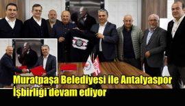 Muratpaşa Belediyesi ile Antalyaspor işbirliği devam ediyor
