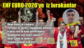 EHF EURO 2020'ye iz bırakanlar