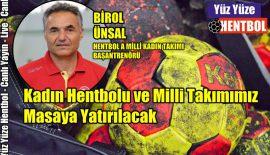 A Milli Takım Başantrenörü Birol Ünsal, Yüz Yüze Hentbol'da
