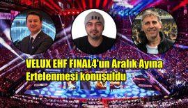 EHF Final4 Aralık ayına ertelenmesi tartışıldı