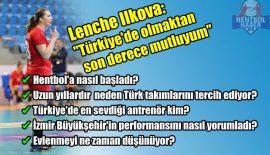 """Lenche Ilkova: """"Türkiye'de olmaktan son derece mutluyum"""""""
