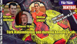"""Yüz Yüze Hentbol'da konu: """"Türk Hakemliği"""""""