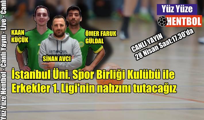 Yüz Yüze Hentbol'da İstanbul Üni. Spor Birliği olacak