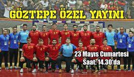 Göztepe özel yayını… 23 Mayıs Cumartesi Saat:14.30'da