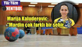 """Marija Kaludjerovic: """"Mardin çok farklı bir şehir…"""""""