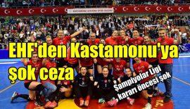 EHF'den Kastamonu Belediyesi GSK'ya şok ceza