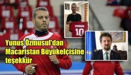 Yunus Özmusul'dan Macaristan Büyükelçisi'ne teşekkür