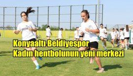 Konyaaltı Belediyespor kadın hentbolunun yeni merkezi