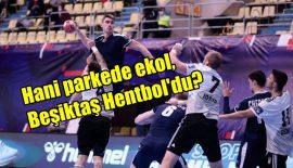 """Hani parkede ekol, Beşiktaş Hentbol'du?"""