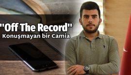 "Konuşmayan bir camia ""Off The Record"""