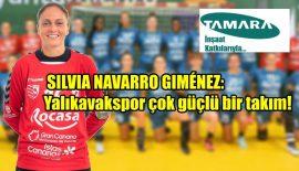 Silvia Navarro Gimenez: Yalıkavakspor çok güçlü bir takım!
