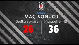 Beşiktaş Aygaz – Montpellier HB: 26-36