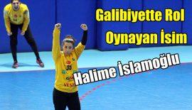 Galibiyette rol oynayan isim: Halime İslamoğlu