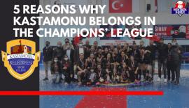 5 Reasons Why Kastamonu Belongs in the Champions' League