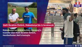 Halil İbrahim Öztürk, Makedonya'da iz bırakacak