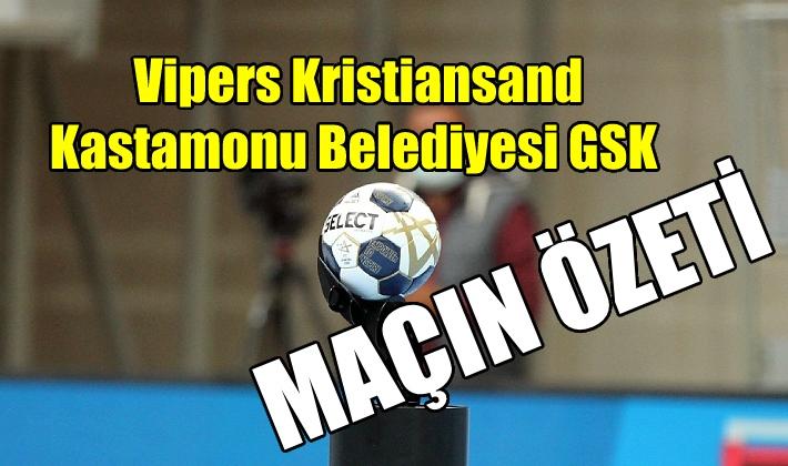 Vipers Kristiansand – Kastamonu Belediyesi GSK maçının özeti